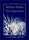 How to Make a Million Dollar First Impression