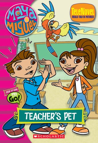 Maya & Miguel: Teachers Pet (telenovel #2)