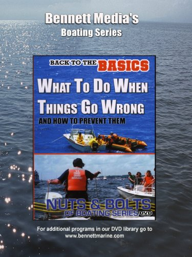 Back to the Basics of Boating: What To Do When Things Go Wrong & How to Prevent Them ()