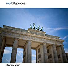 Berlin: mp3cityguides Walking Tour Speech by Simon Harry Brooke Narrated by Simon Harry Brooke