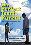img - for The Perfect Tennis Parent book / textbook / text book