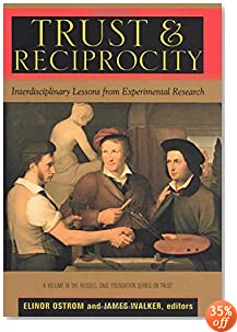 Trust and Reciprocity: Interdisciplinary Lessons for Experimental Research (The Russell Sage Foundation Series on Trust, Vol. 6)