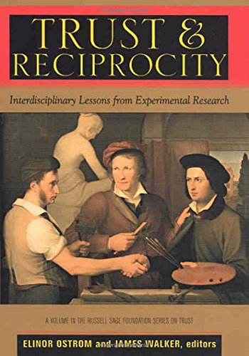 Trust and Reciprocity: Interdisciplinary Lessons for Experimental Research (The Russell Sage Foundation Series on Trust,