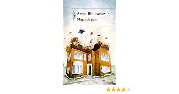 Amazon.com: Migas de pan (Spanish Edition) eBook: Azriel Bibliowicz: Kindle Store