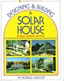 Designing and Building a Solar House, Donald Watson, 0882664018