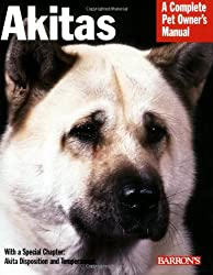 Akitas (Barron's Complete Pet Owner's Manuals (Paperback))