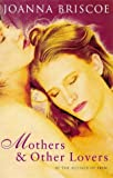 Mothers And Other Lovers
