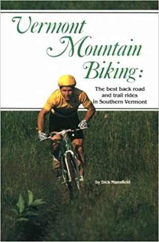 Vermont Mountain Biking: The Best Back Road and Trail Rides in Southern Vermont