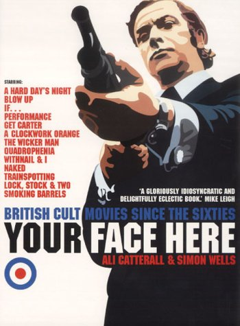 Your Face Here: British Cult Movies Since the Sixties pdf epub