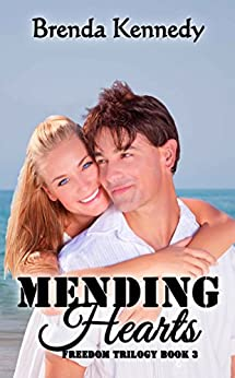 Mending Hearts (Freedom Trilogy Book 3) by [Kennedy, Brenda]