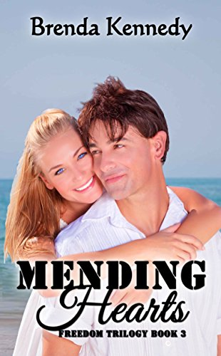 Mending Hearts Freedom Trilogy Book 3 Kindle Edition By Brenda