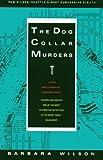 The Dog Collar Murders, Barbara Wilson, 1878067257