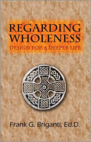 Book Regarding Wholeness: Design for a Deeper Life