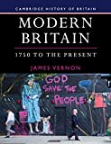 Modern Britain, 1750 to the Present (Cambridge History of Britain)