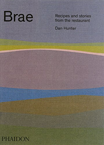 Brae: Recipes and Stories from the Restaurant by Dan Hunter