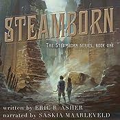 Steamborn: Steamborn Series, Book 1   Eric Asher