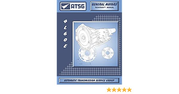Amazon atsg tm4l60e technical manual 4l60e 4l65e 4l70e automotive publicscrutiny Image collections