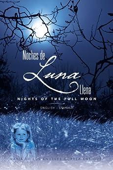 Noches de luna llena/ Nights of the full moon by [María de los Ángeles Correa Enríquez]