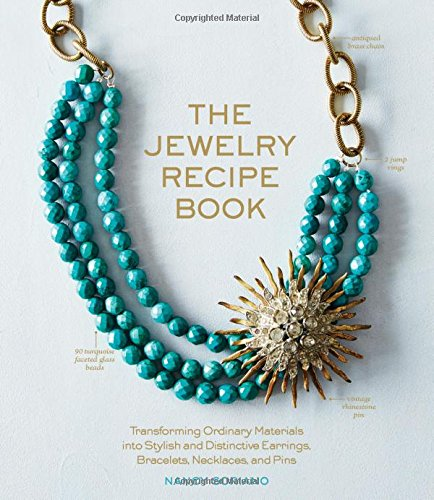 Book Cover: The Jewelry Recipe Book: Transforming Ordinary Materials into Stylish and Distinctive Earrings, Bracelets, Necklaces, and Pins