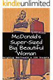 McDonald's Super-Sized Big Beautiful Woman: Weighing MacDonald's BBW Breasts (McDonald's Super-Sized Big Beautiful Woman Book Series 1)