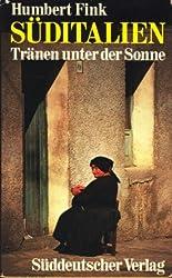 Süditalien: Tränen unter d. Sonne (German Edition)