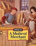 A Medieval Merchant, Stuart A. Kallen, 1590185811