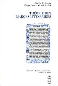 Théorie des marges littéraires par Philippe Forest