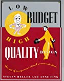 Low Budget/High Quality Design, Steven Heller, 0823028798