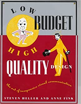 ea6a0698d Low Budget/High Quality Design: The Art of Inexpensive Visual  Communication: Steven Heller: 9780823028795: Amazon.com: Books