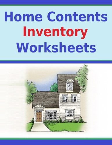 Home Contents Inventory Worksheets: Keep Record of Home Contents on Inventory Worksheets