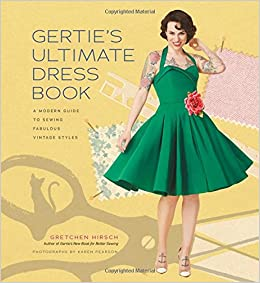 56b9e6b9cc2 Gertie s Ultimate Dress Book  A Modern Guide to Sewing Fabulous ...