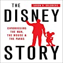 The Disney Story: Chronicling the Man, the Mouse and the Parks Hörbuch von Aaron H Goldberg Gesprochen von: Susan L. Crawford