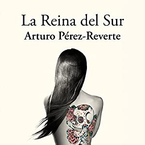 La reina del sur [The Queen of the South] Audiobook