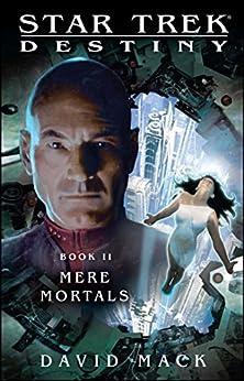 Star Trek: Destiny #2: Mere Mortals by [Mack, David]