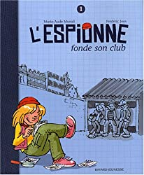 L'Espionne, Tome 1 : L'Espionne fonde son club