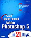 Sams Teach Yourself Photoshop 5.0 in 21 Days, T. Michael Clark, 0672313006
