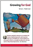 Growing for God, Simon J. Robinson, 1903087147