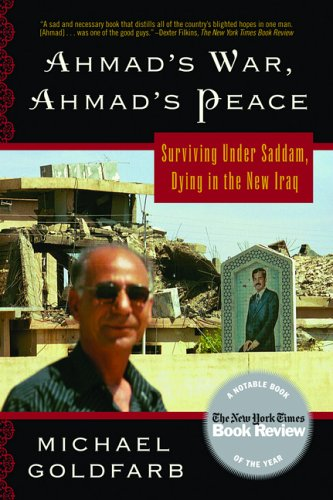 Download Ahmad's War, Ahmad's Peace: Surviving Under Saddam, Dying in the New Iraq ebook