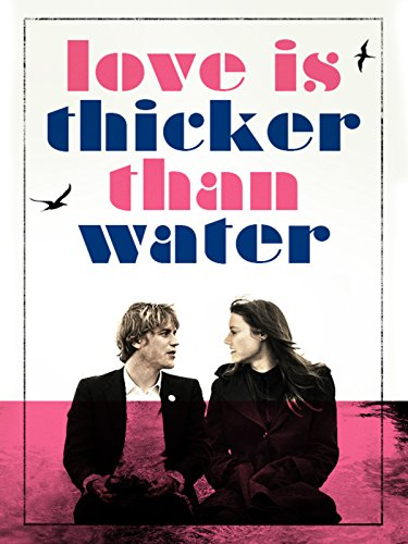 (Love Is Thicker Than Water )