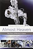 Almost Heaven: The Story of Women in Space (MIT Press)