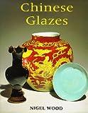 Chinese Glazes, Nigel Wood, 0812234766