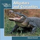 Alligators and Crocodiles, Deborah Dennard, 1559718609