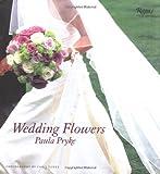 Wedding Flowers, Paula Pryke, 0847825817