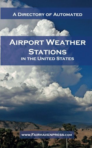 A Directory of Automated Airport Weather Stations in the US