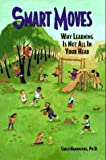 img - for Smart Moves: Why Learning Is Not All In Your Head, Second Edition by Carla Hannaford (2010-01-01) book / textbook / text book