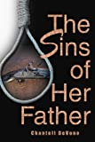 The Sins of Her Father, Chantell Devone, 0595362702