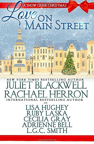 Love On Main Street A Snow Creek Christmas By Juliet Blackwell 2016 07 19