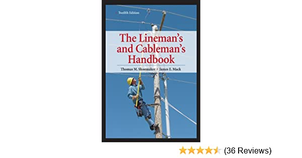 lineman s and cableman s handbook 12th edition lineman s rh amazon com Texas Electrical Test Prep Industrial Electrical Study Guide
