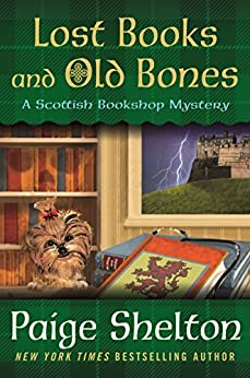 Lost Books and Old Bones (A Scottish Bookshop Mystery) by [Shelton, Paige]