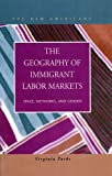 The Geography of Immigrant Labor Markets 9781593320928